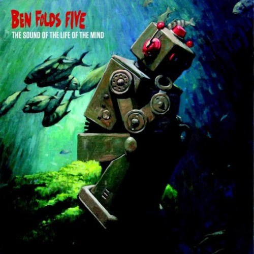 Ben-Folds-Five-The-Sound-Of-The-Life-Of-The-Mind-608x608