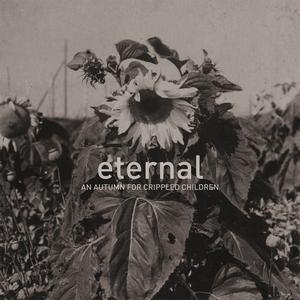 An Autumn For Crippled Children - Eternal