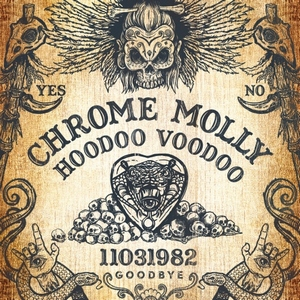 Chrome Molly - Hoodoo Voodoo