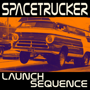 Spacetrucker - Launch Sequence