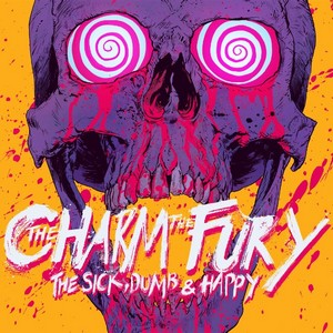 The Charm The Fury - The Sick, Dumb & Happy