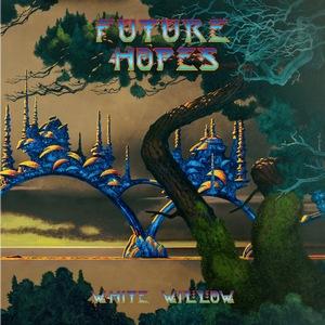 White Willow – Future Hopes