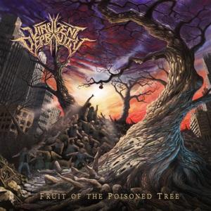Virulent Depravity – Fruit of the Poisoned Tree