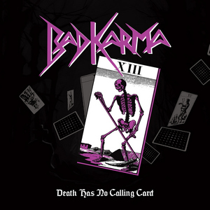 Bad Karma - Death Has No Calling Card
