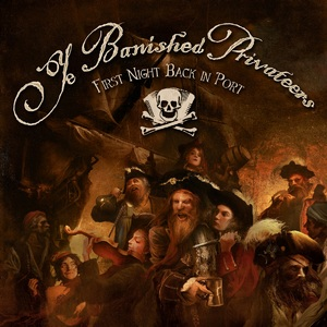 Ye Banished Privateers – First Night Back in Port