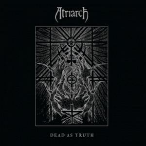 Atriarch - Dead As Truth