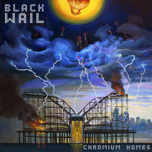 Black Wail - Chromium Homes