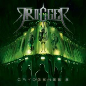 Trigger – Cryogenesis
