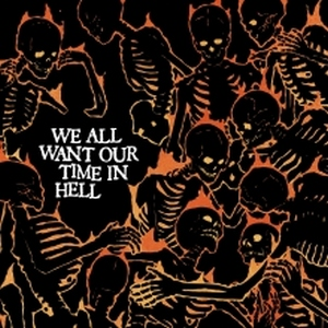 Various Artists - We All Want Our Time In Hell