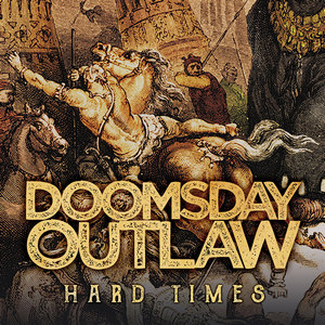 Doomsday Outlaw - Hard Times
