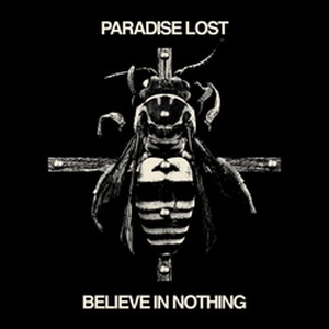 Paradise Lost – Believe in Nothing