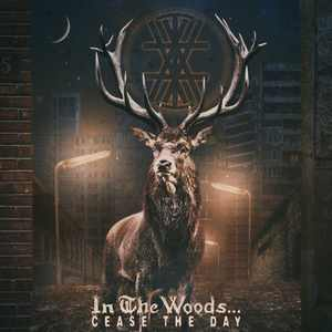 In the Woods… - Cease the Day