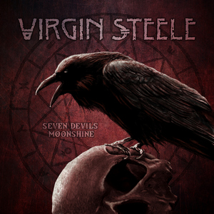 Virgin Steele - Seven Devils Moonshine
