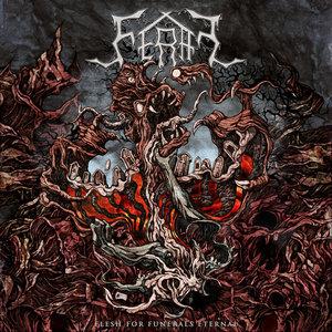 Feral - Flesh For Funerals Eternal