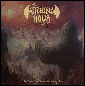 Witching Hour - …And Silent Grief Shadows the Passing Moon