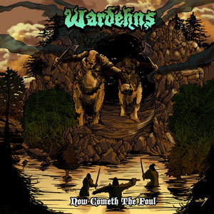 Wardehns - Now Cometh the Foul