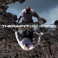 Therapy? – A Brief Crack of Light