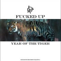 Fucked Up – Year of the Tiger