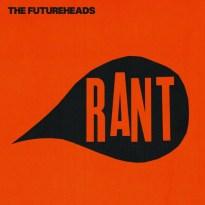 The Futureheads – Rant