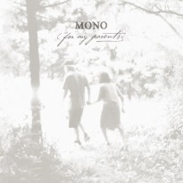 Mono – For My Parents