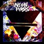 Neon Piss - Neon Piss