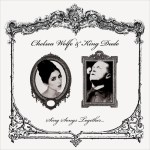 Chelsea Wolfe & King Dude - Sing Songs Together