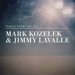 Mark Kozelek & Jimmy Lavalle - Perils from the Sea