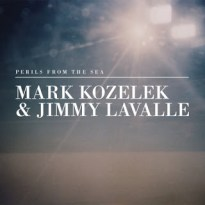 Mark Kozelek & Jimmy Lavalle – Perils from the Sea
