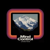 Uncle Acid and the Deadbeats –  Mind Control