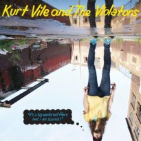 Kurt Vile – It's a Big World Out There (and I am Scared)