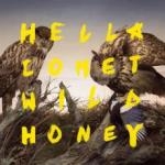Hella Comet - Wild Honey