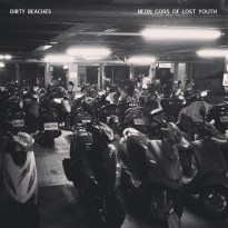 Dirty Beaches – Neon Gods of Lost Youth