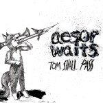 Aesop Waits - Tom Shall Pass