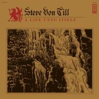 Steve Von Till – A Life Unto Itself