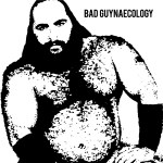 Bad Guys - Bad Guynaecology
