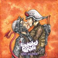 Mutoid Man – War Moans