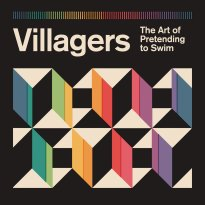 Villagers – The Art Of Pretending To Swim