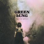 Green Lung - Feel The Witch