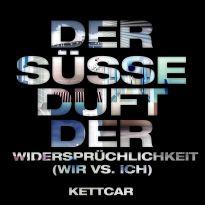 Kettcar – Der Süsse Duft Der Widersprüchlichkeit (Wir Vs. Ich)