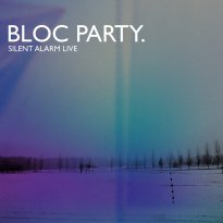 Bloc Party – Silent Alarm Live
