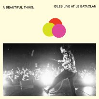 Idles – A Beautiful Thing: IDLES Live at Le Bataclan