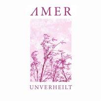 Amer – Unverheilt