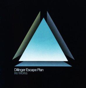 The Dillinger Escape Plan - Ire Works