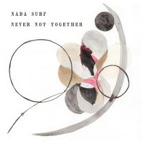 Nada Surf – Never Not Together