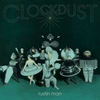 Rustin Man – Clockdust