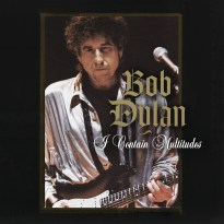 Bob Dylan – I Contain Multitudes
