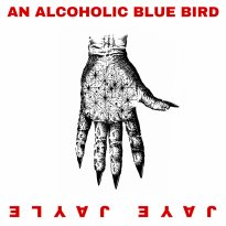 Jaye Jayle – AN ALCOHOLIC BLUE BIRD: Eight Acoustic Demos