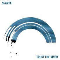 Sparta – Trust the River