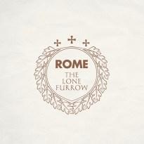 Rome – The Lone Furrow