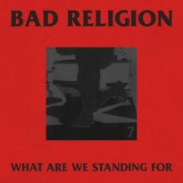 Bad Religion – What Are We Standing For